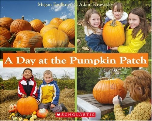 http://www.amazon.com/Day-At-Pumpkin-Patch/dp/0439946670/ref=sr_1_1?ie=UTF8&qid=1447779941&sr=8-1&keywords=a+day+at+the+pumpkin+patch