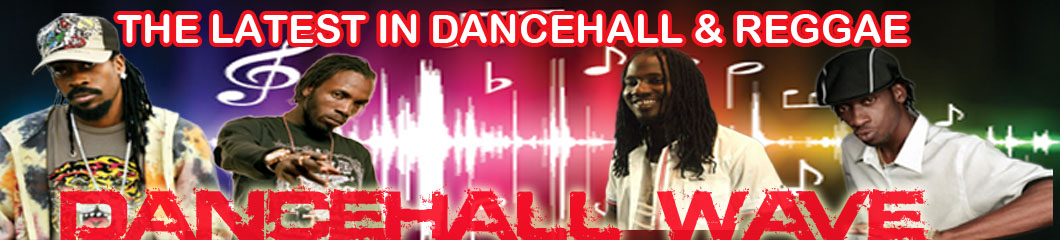 The Latest in Dancehall and Reggae Music