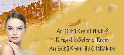 Arı sütü kremi cilde faydaları