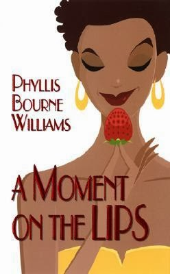 A Moment on the Lips <br> Phyllis Bourne <br> Buy Now