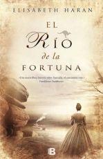 Novela Historica El río de la fortuna de Elizabeth Haran