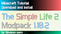 HOW TO INSTALL<br>The Simple Life 2 Modpack [<b>1.10.2</b>]<br>▽