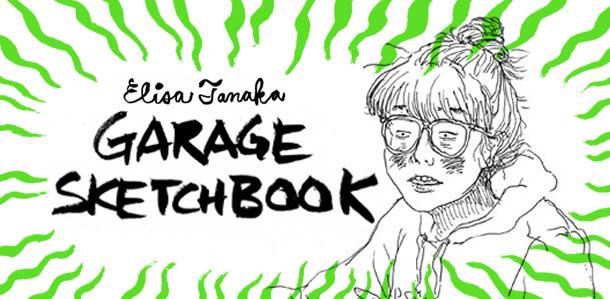 elisa tanaka garage sketchbook