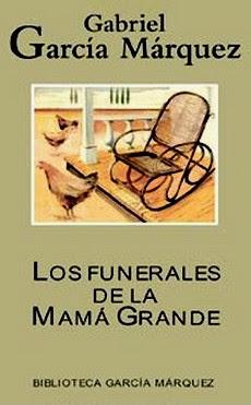 RESUMEN LOS FUNERALES DE LA MAMÁ GRANDE - Gabriel García Márquez