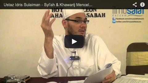 Ustaz Idris Sulaiman – Syi'ah & Khawarij Mencela Para Sahabat Nabi