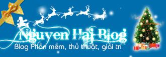 Nguyễn Hải Blog | Blog Phần mềm - Thủ thuật - Giải trí