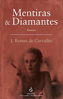 Mentiras e Diamantes, J. Rentes de Carvalho, Romance Inédito