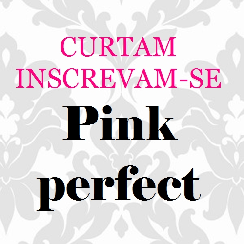 inscrevam-se no canal pink perfect