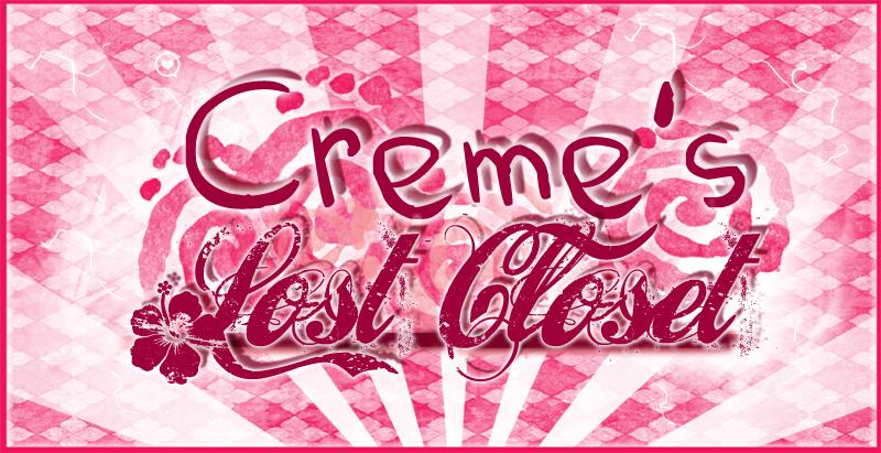 Creme's Lost Closet