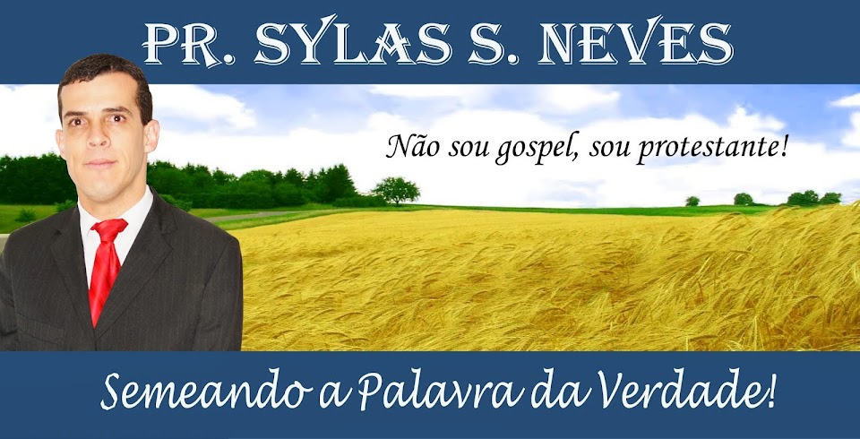 Blog do Pr. Sylas S. Neves