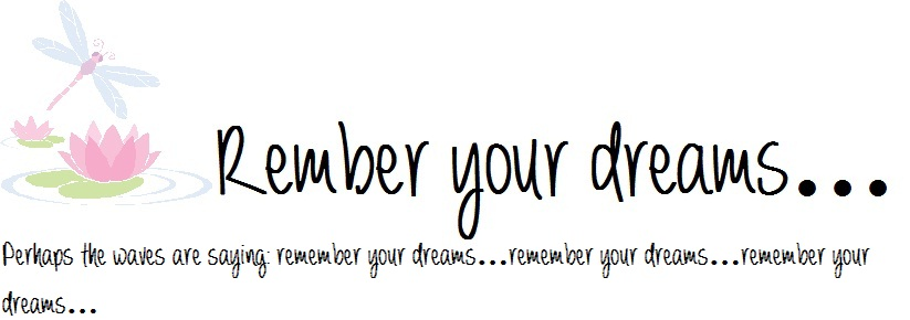Remember your Dreams