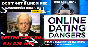 "'Online dating"" check them out says Private Eye Bill Warner in Sarasota Fl"