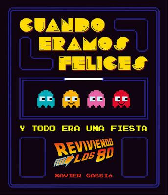 LIBRO - Cuando éramos felices  Y todo era una fiesta (reviviendo los 80)  Xavier Gassió (Lunwerg - 24 noviembre 2015)  Comprar en Amazon España