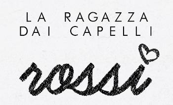 La ragazza dai capelli rossi - Fashion and beauty blog by Federica Cimetti