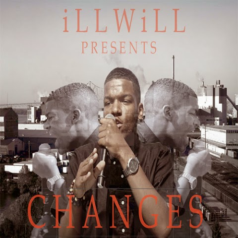 "Mixtape Album: ""Changes"" iLL WILL"