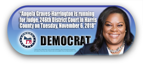 ANGELA GRAVES HARRINGTON WILL BE ON THE BALLOT IN HARRIS COUNTY, TEXAS ON NOVEMBER 6, 2018