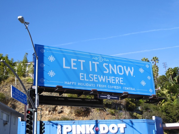 Let it snow Elsewhere Happy Holidays Comedy Central billboard