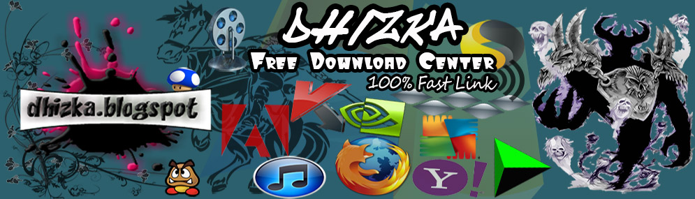 dhizka - Free Download Software, Games, Antivirus, Utilities Full Version