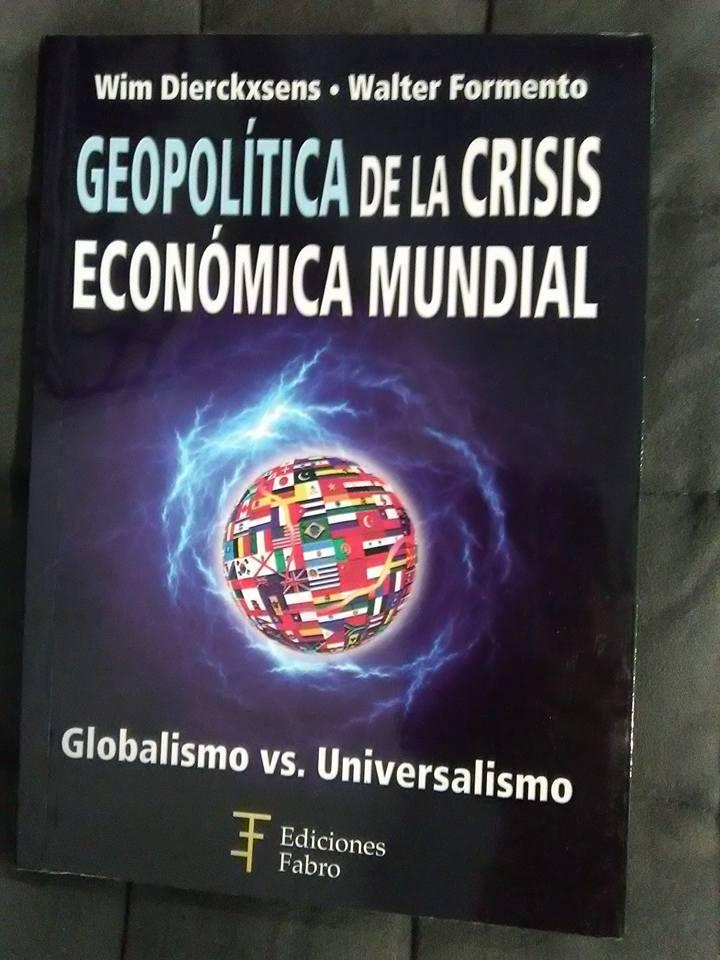 Geopolítica de la crisis económica mundial: globalismo vs. universalismo