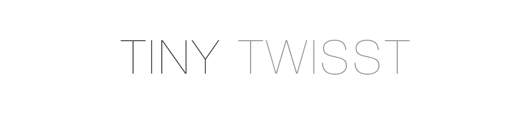 TINY TWISST - a fashion blog