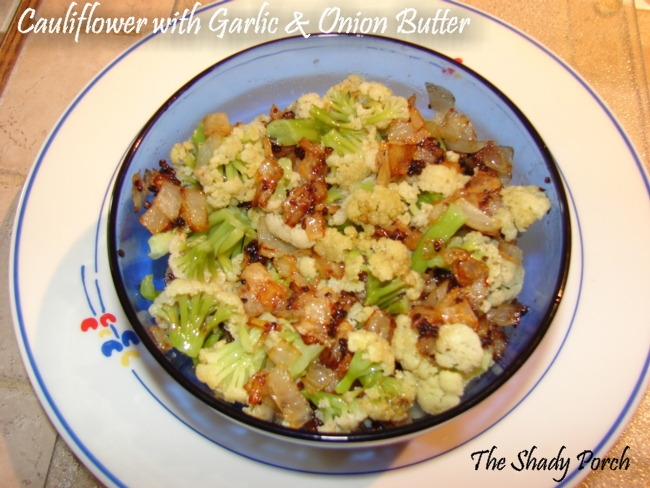 Cauliflower with Garlic-Onion Butter  #recipe #sidedish #cauliflower #gardenharvest #garlic #onion #brownbutter