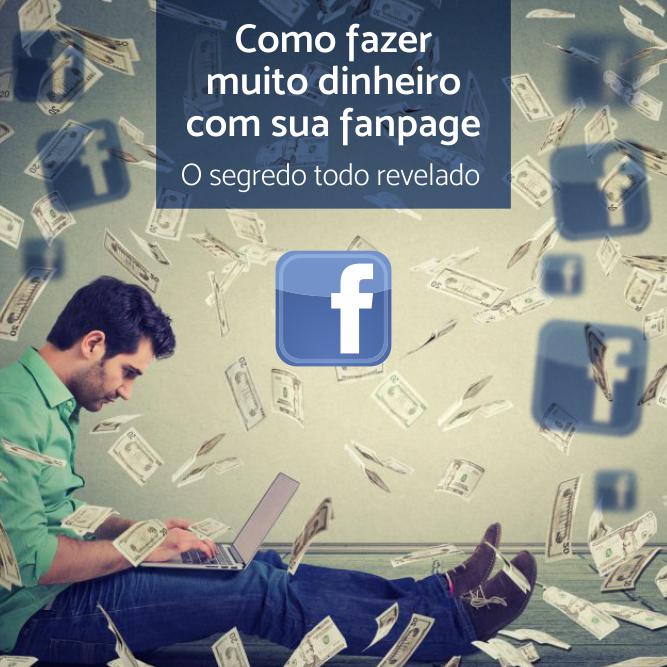 Ganhe Dinheiro Com Sua FanPage