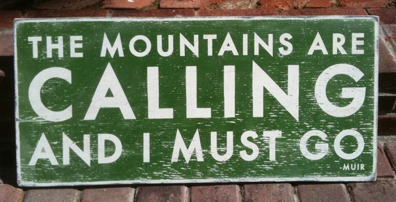 Worth pinning the mountains are calling and i must go for The mountains are calling and i must go metal sign