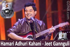 Hamari Adhuri Kahani - MTV Unplugged - Jeet Gannguli