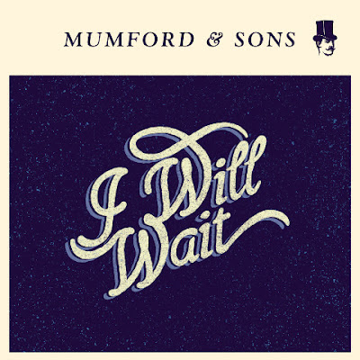 Mumford & Sons - I Will Wait Lirik dan Video