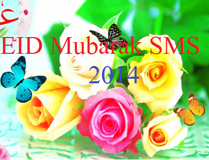EID Mubarak 2014 Text SMS and Messages in English - 120 140 Characters