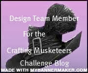 I was very proud to be a DT member for CRAFTING MUSKETEERS Challenge Blog
