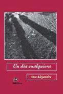 """""""Un día cualquiera,  Ana Alejandre (novela)"""