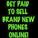 GET PAID TO SELL PHONES ONLINE!