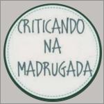Criticando na Madrugada