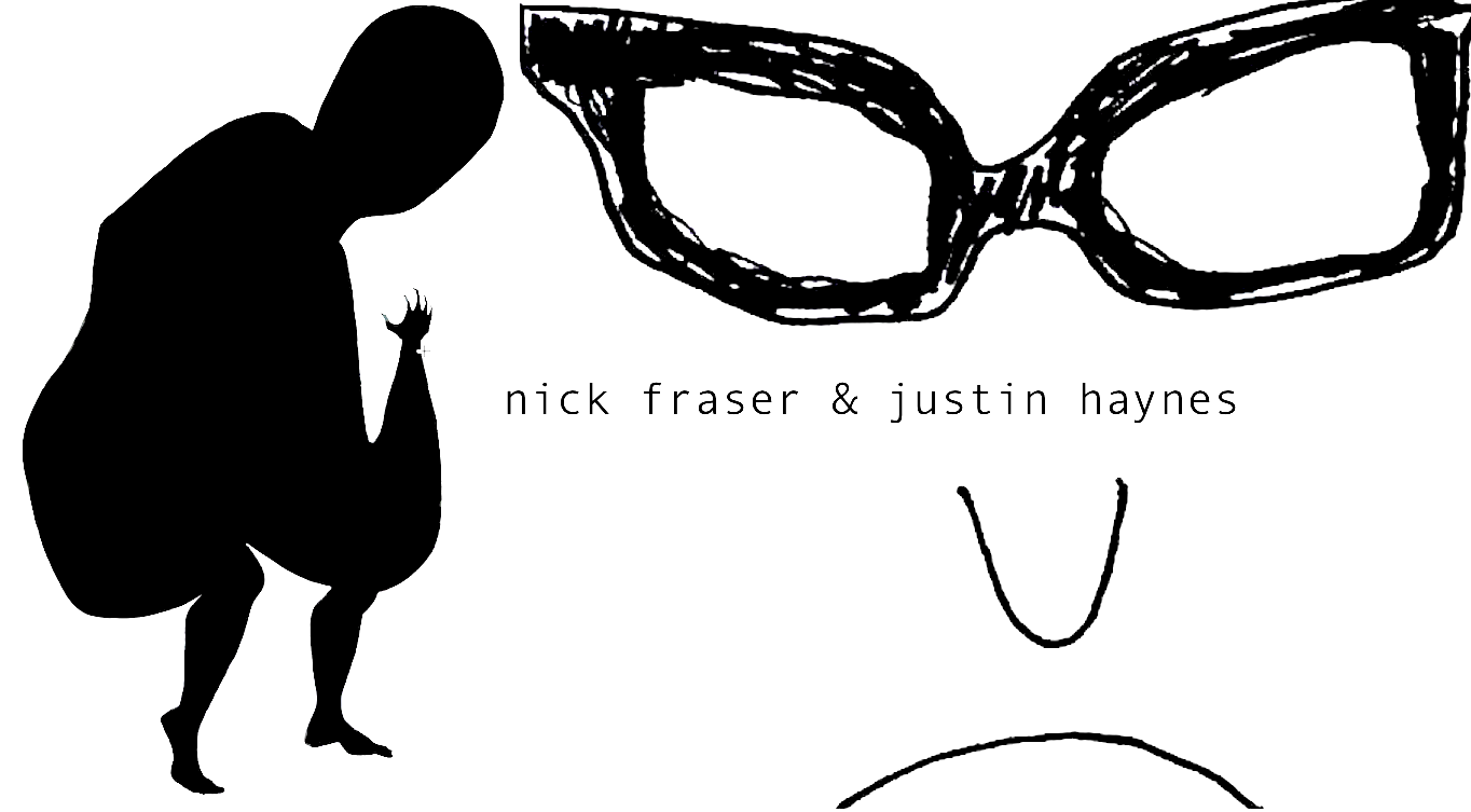 Nick Fraser & Justin Haynes Are Faking It