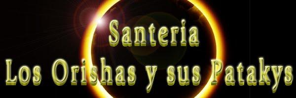 Santeria, Los Orishas y sus Patakis