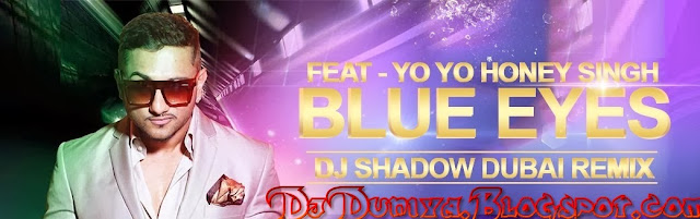 Blue Eyes Dj Remix by DJ Shadow Dubai Remix