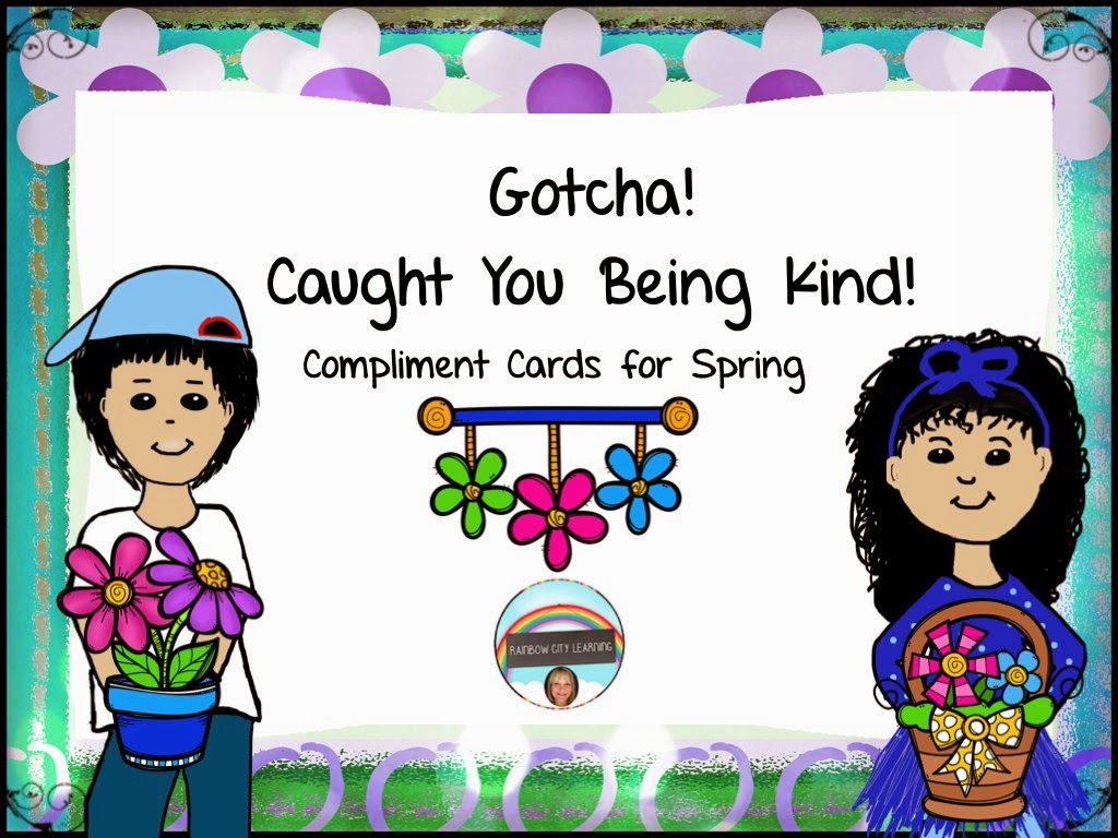https://www.teacherspayteachers.com/Product/FREE-Spring-Compliment-Cards-Gotcha-Caught-You-Being-Kind-1772497