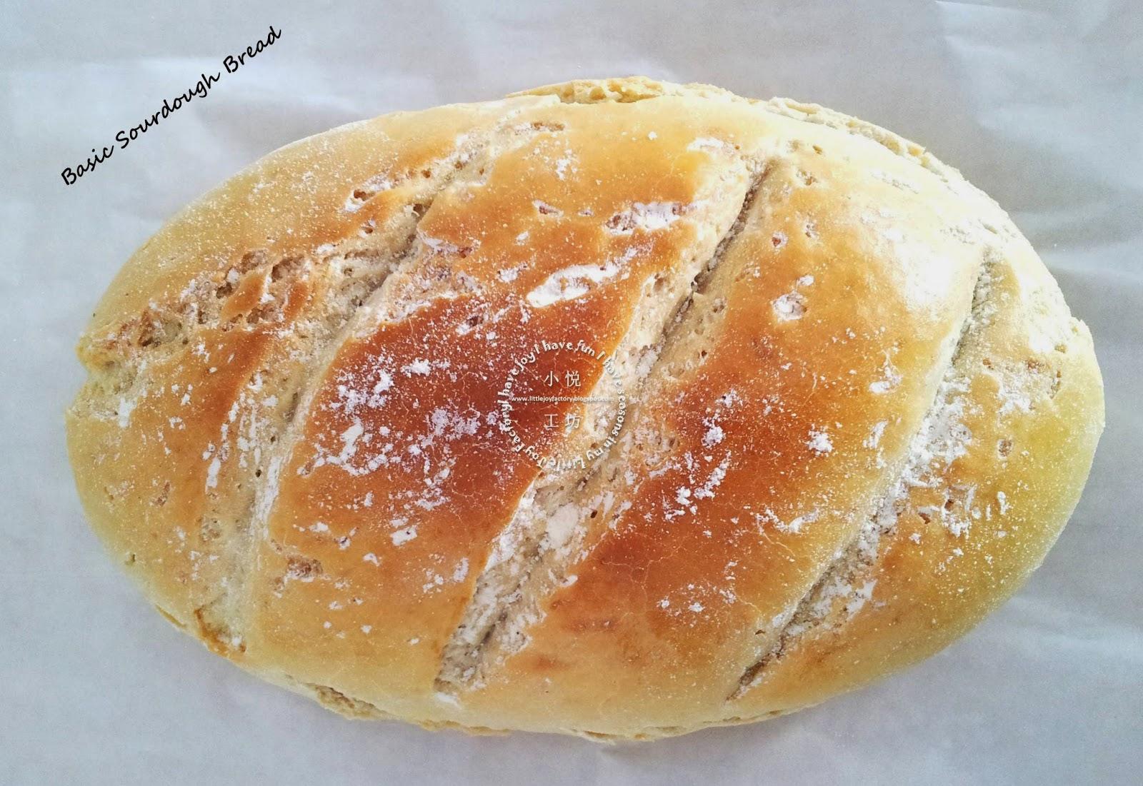 Little Joy Factory: Basic Sourdough Bread with Wild Yeast Starter ...