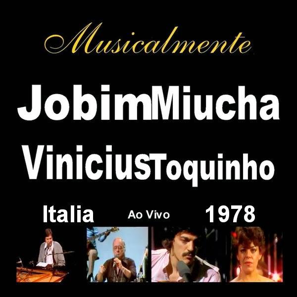 Vinicius de Moraes y Amigos 1978 ... 54 minutos