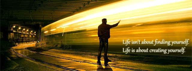 facebook timeline cover Quotes Life is creating yourself