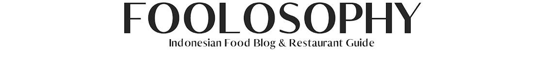 F O O L O S O P H Y - Jakarta Food Blog