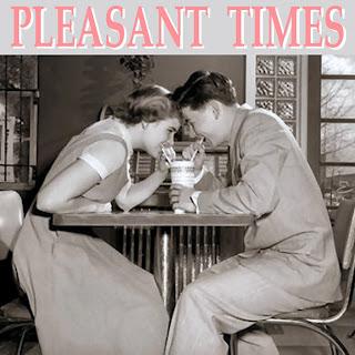 Pleasant Times