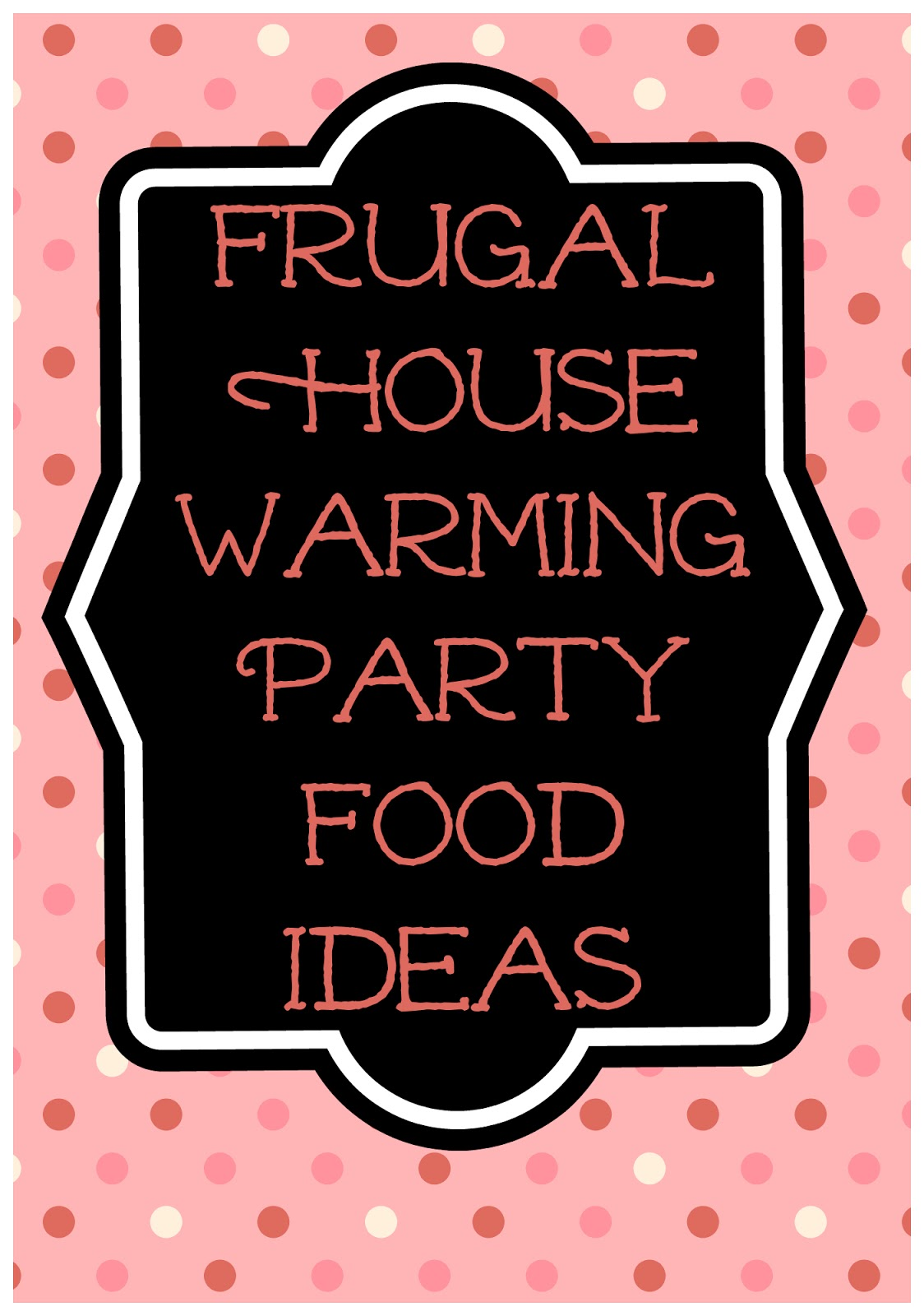 Frugal house warming party food for House party recipes