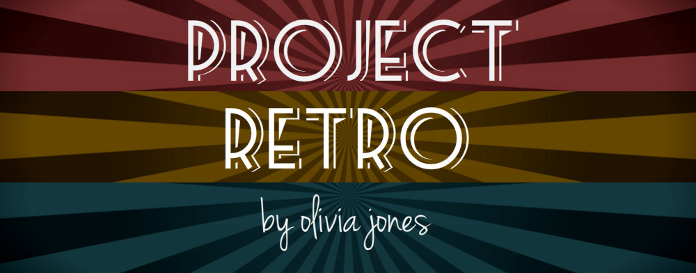 Project Retro a blog by Olivia Stagi-Jones