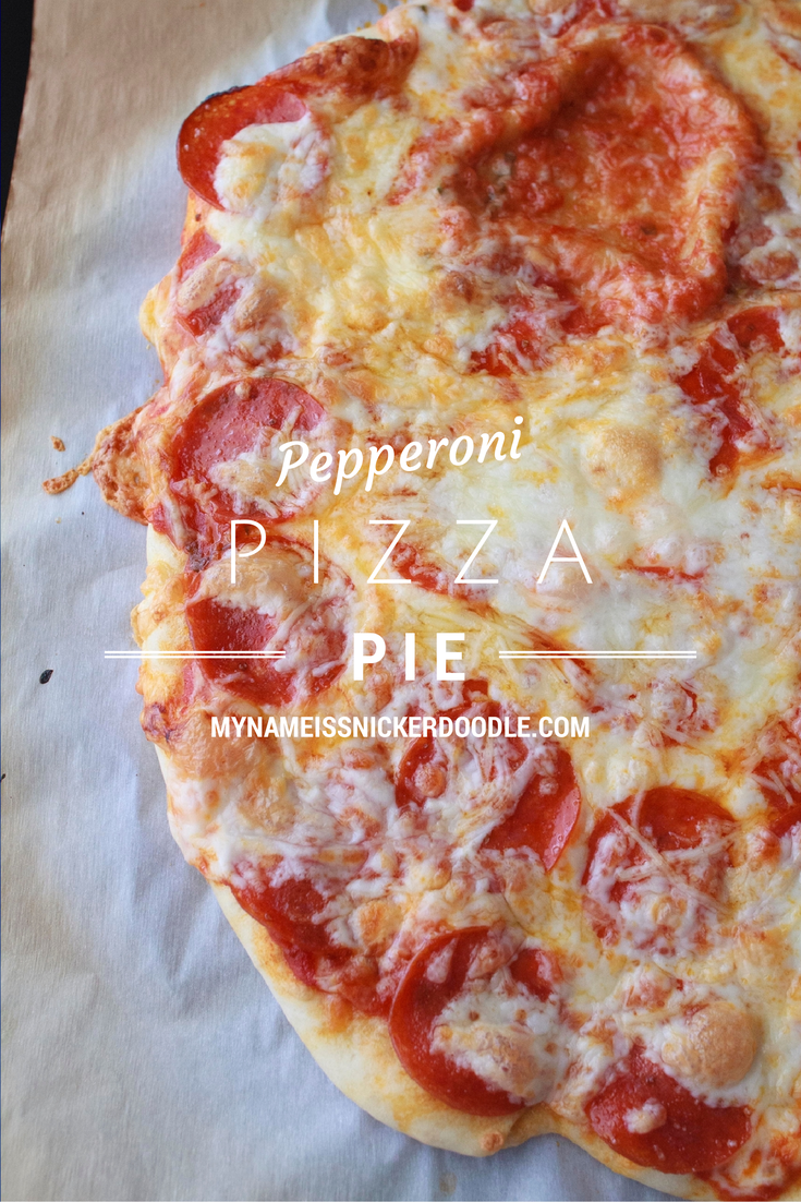 Pepperoni Pizza | My Name Is Snickerdoodle
