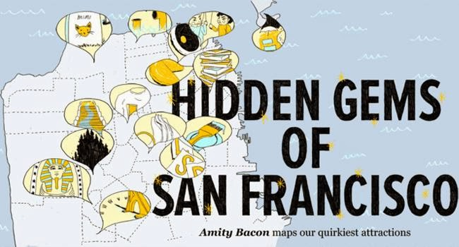 http://www.sanfrancisco.travel/locals-guide/ambassadors/the-bold-italic/Hidden-Gems-of-San-Francisco.html