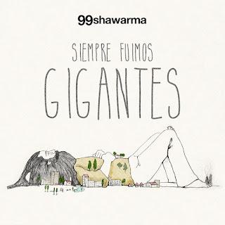 99 Shawarma Siempre fuimos gigantes