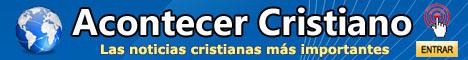 Noticias Cristianas Importantes