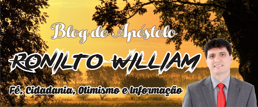 BLOG DO APÓSTOLO RONILTO WILLIAM